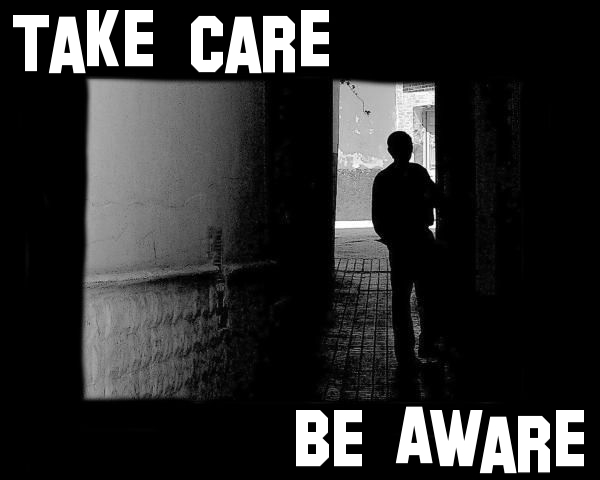 Take Care Be Aware